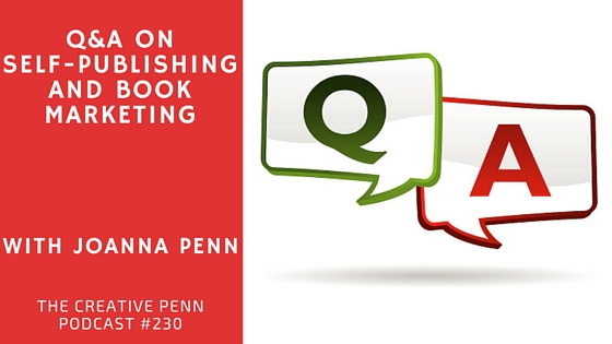 Q&A on self-publishing and book marketing ep 230