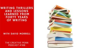 writing thrillers and lessons learned with david morrell