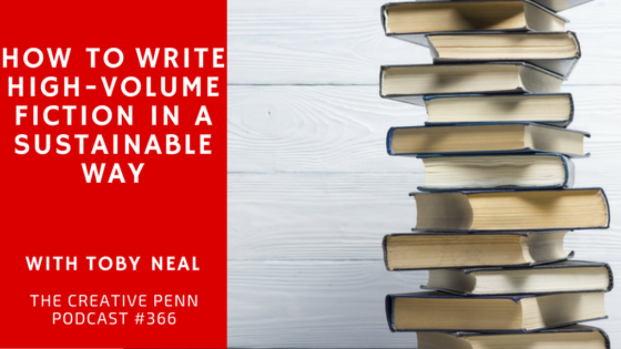 How To Write High-Volume Fiction In A Sustainable Way With Toby Neal