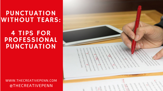 Punctuation Without Tears: 4 Tips For Professional Punctuation