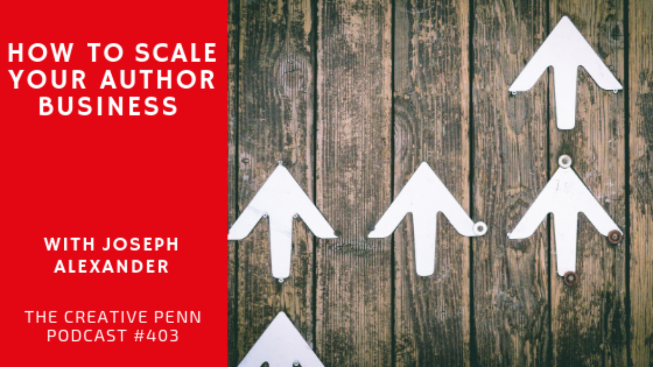 How To Scale Your Author Business with Joseph Alexander | The