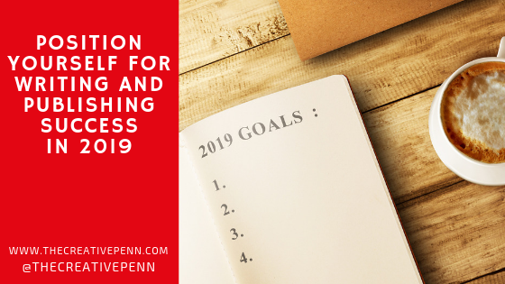 Position Yourself For Writing And Publishing Success In 2019