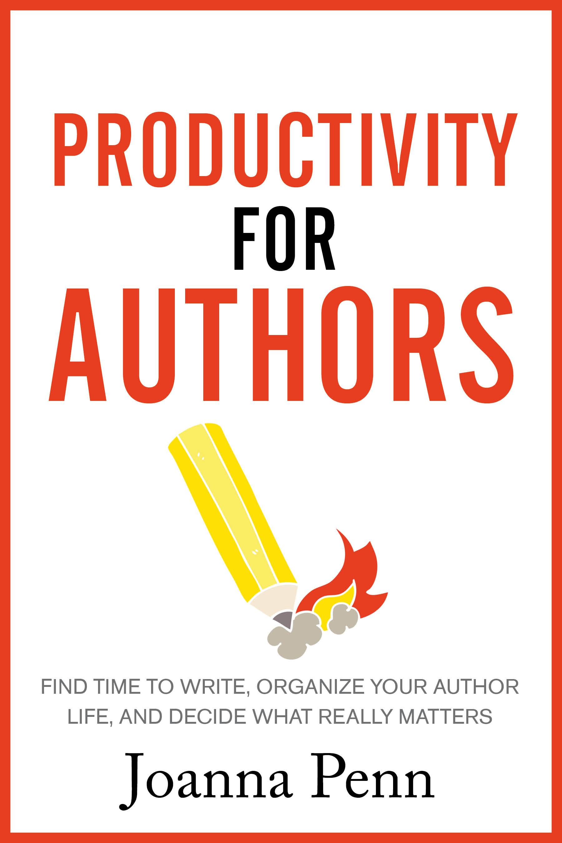 Productivity for Authors by Joanna Penn